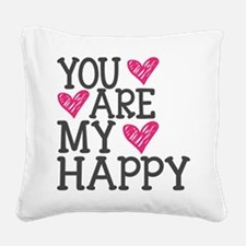 You Are My Happy Love Square Canvas Pillow