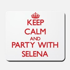 Keep Calm and Party with Selena Mousepad
