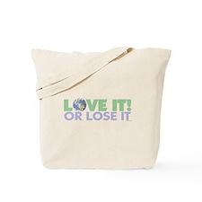 Love It or Lose It Tote Bag