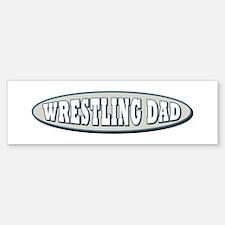Wrestling Dad Bumper Bumper Bumper Sticker