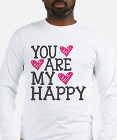 You Are My Happy Love Long Sleeve T-Shirt
