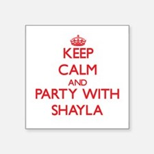 Keep Calm and Party with Shayla Sticker
