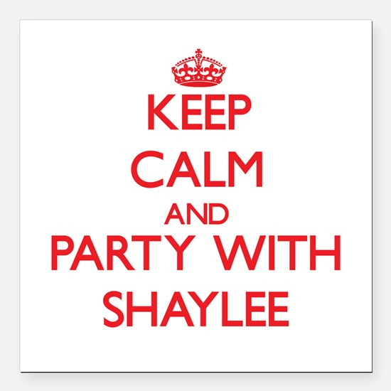 Keep Calm and Party with Shaylee Square Car Magnet