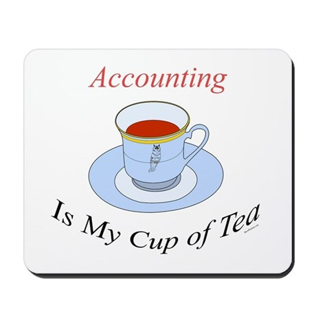 Accounting is my cup of tea Mousepad