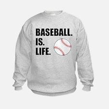 Baseball Is Life Sweatshirt