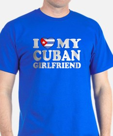 I Love My Cuban Girlfriend T-Shirt