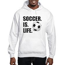 Soccer Is Life Hoodie