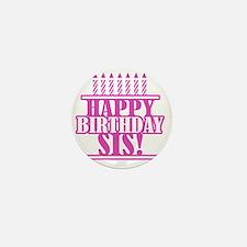 Happy Birthday Sister Mini Button