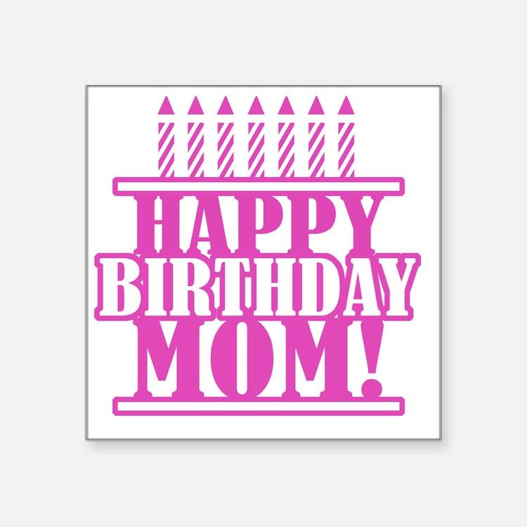 Happy Birthday Mom Sticker Designs