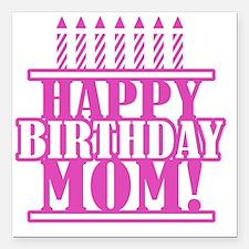 "Happy Birthday Mom Square Car Magnet 3"" x 3"""