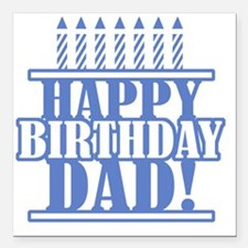"Happy Birthday Dad Square Car Magnet 3"" x 3"""