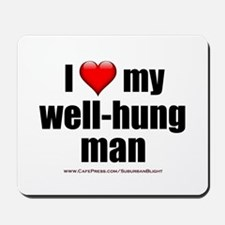"""Love My Well-Hung Man"" Mousepad"
