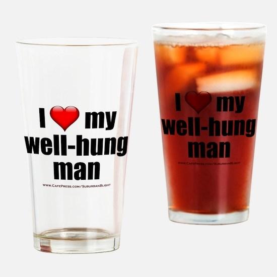 """Love My Well-Hung Man"" Drinking Glass"