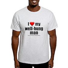 """""""Love My Well-Hung Man"""" T-Shirt"""
