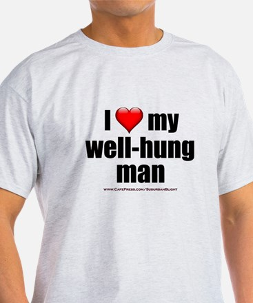 """Love My Well-Hung Man"" T-Shirt"