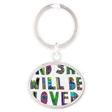 She will be loved Oval Keychain