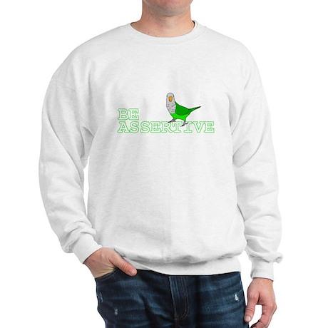 Be Assertive - Quaker Parrot Sweatshirt
