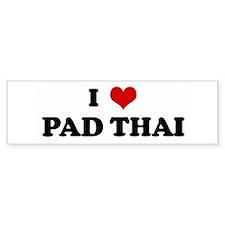 I Love PAD THAI Bumper Bumper Sticker