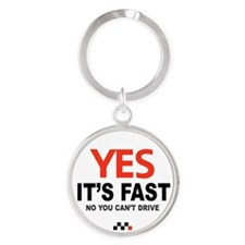 Yes its Fast! Round Keychain