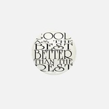 Good As The Best Better Than The Rest Mini Button