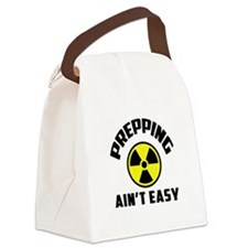 Prepping Aint Easy Canvas Lunch Bag