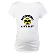 Prepping Aint Easy Shirt