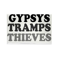 GYPSYS - TRAMPS - THIEVES Rectangle Magnet
