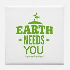 Earth Needs You Tile Coaster