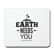 Earth Needs You Mousepad