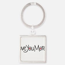 Love you more Keychains