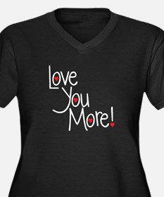 Love you more Plus Size T-Shirt