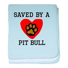 Saved By A Pit Bull baby blanket