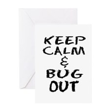Keep Calm and Bug Out Greeting Cards