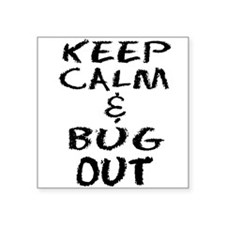 Keep Calm and Bug Out Sticker