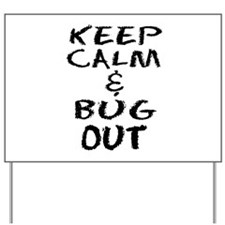 Keep Calm and Bug Out Yard Sign
