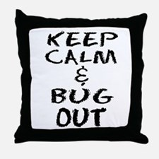 Keep Calm and Bug Out Throw Pillow