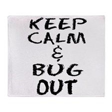 Keep Calm and Bug Out Throw Blanket
