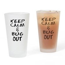 Keep Calm and Bug Out Drinking Glass