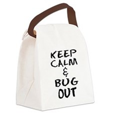 Keep Calm and Bug Out Canvas Lunch Bag