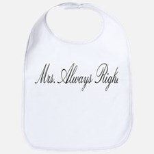 Mrs. ALWAYS right Bib