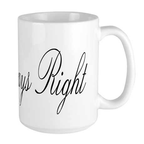 Mrs. ALWAYS right Large Mug