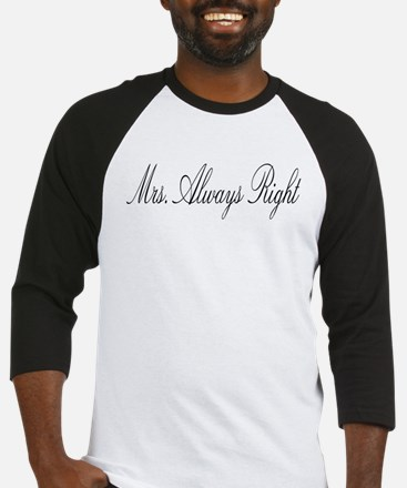 Mrs. ALWAYS right Baseball Jersey
