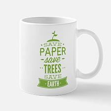 Save Paper Save Trees Save Earth Mug