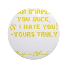 DEAR BURPEES II - YELLOW Round Ornament
