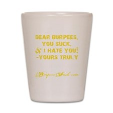 DEAR BURPEES II - YELLOW Shot Glass