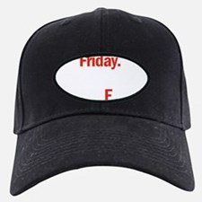 Friday is coming Baseball Hat