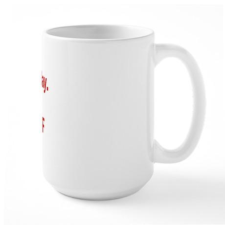 Friday is coming Large Mug