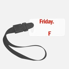 Friday is coming Luggage Tag