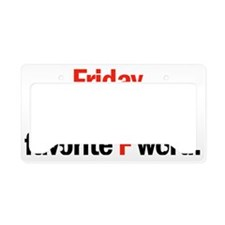 Friday is coming License Plate Holder