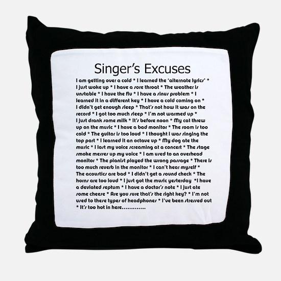 Singer's Excuses Throw Pillow